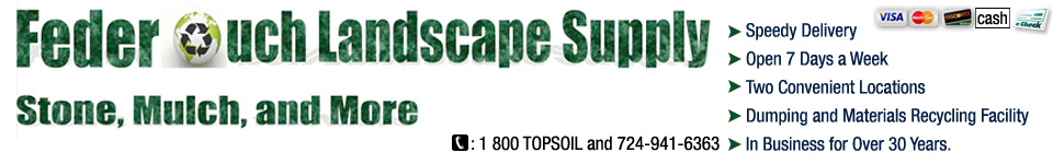 Soil, Fill Dirt and Soil Blends - Federouch Landscape Supply Of Canonsburg PA Offers Soil And Gravel